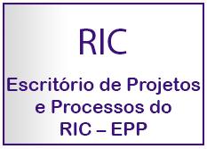 Escritório de Projetos e Processos do RIC – EPP