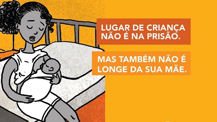 """""""Lugar de criança não é na prisão nem longe de sua mãe"""", diz pesquisa"""