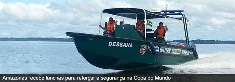 Amazonas recebe lanchas para reforçar a segurança na Copa do Mundo