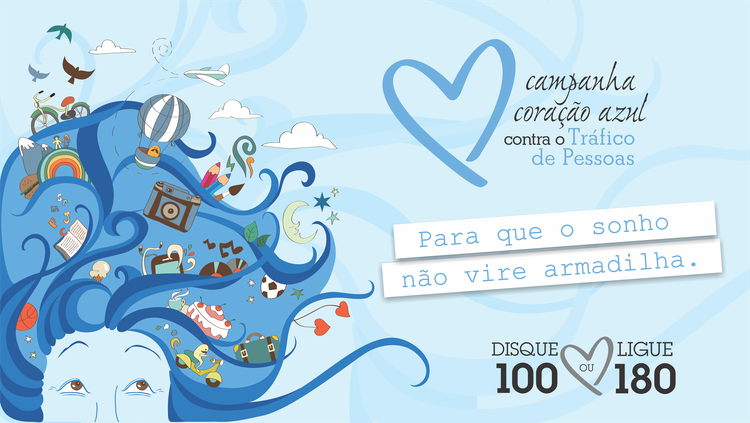 Campanha Coração Azul difunde disque denúncia contra o tráfico de pessoas