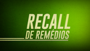 BANNERSITE_RECALL_REMEDIO_30052019.png