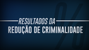 BANNERSITE_RESULTADOS_REDUCAO_CRIMINALIDADE_16072019.png
