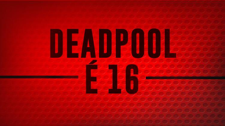 """Deadpool 2 é reclassificado para """"não recomendado para menores de 16 anos"""""""