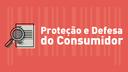 Proteção e Defesa do Consumidor