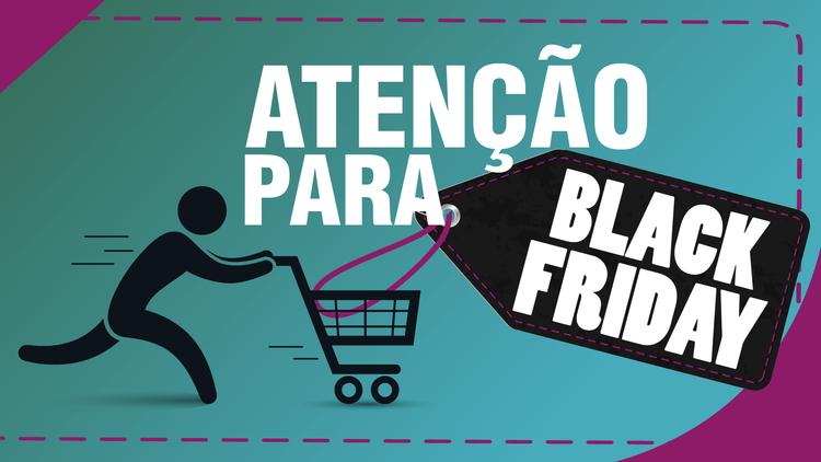 Conheça os dois grandes vilões da Black Friday