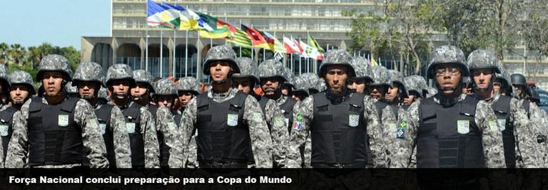Força Nacional conclui preparação para a Copa do Mundo