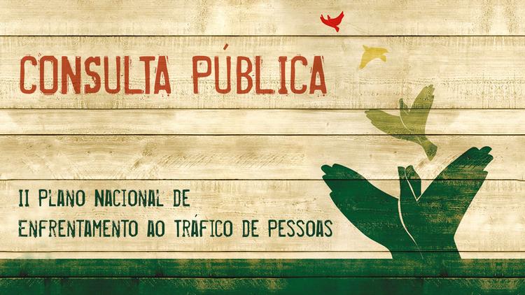 Consulta pública avaliará Plano de Enfrentamento ao Tráfico de Pessoas