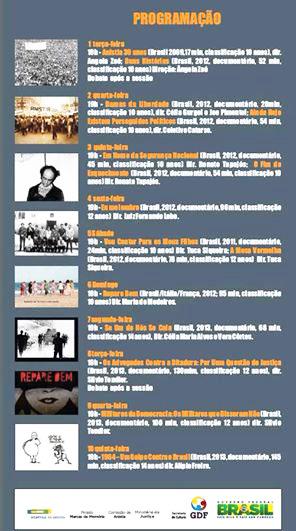 exibição de filmes da Mostra de Cinema Marcas da Memória, no Cine Brasília, sempre às 19h.