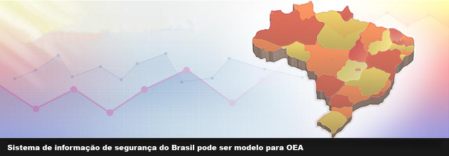 Sistema de informação de segurança do Brasil pode ser modelo para OEA